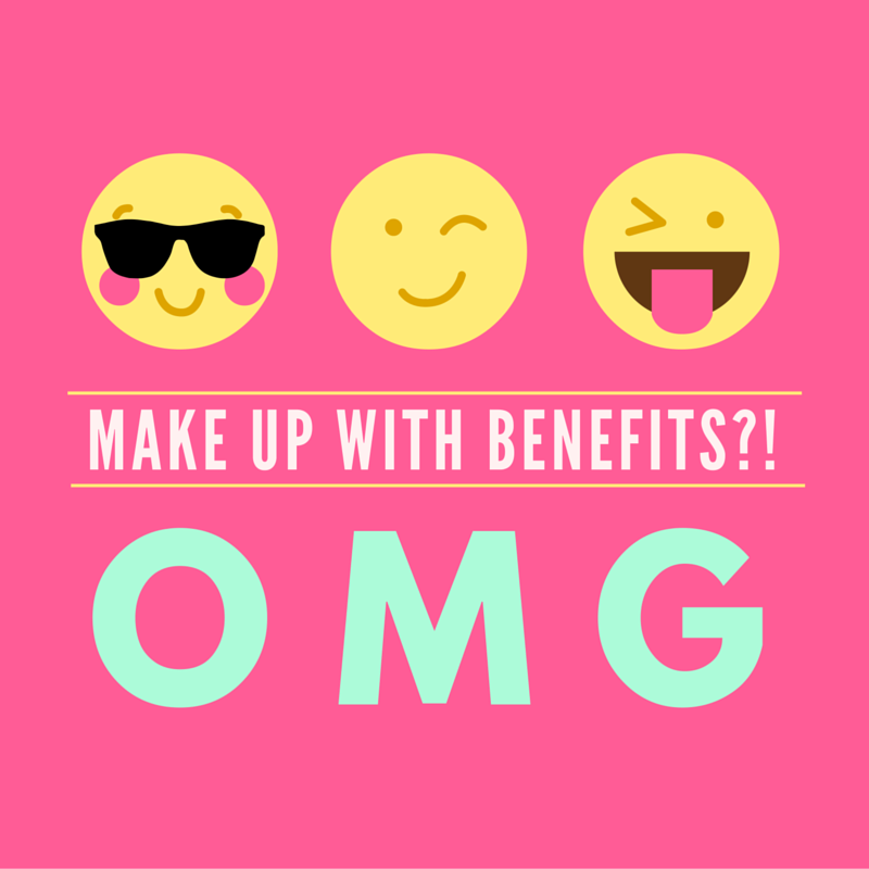 MAKE UP WITH BENEFITS-!